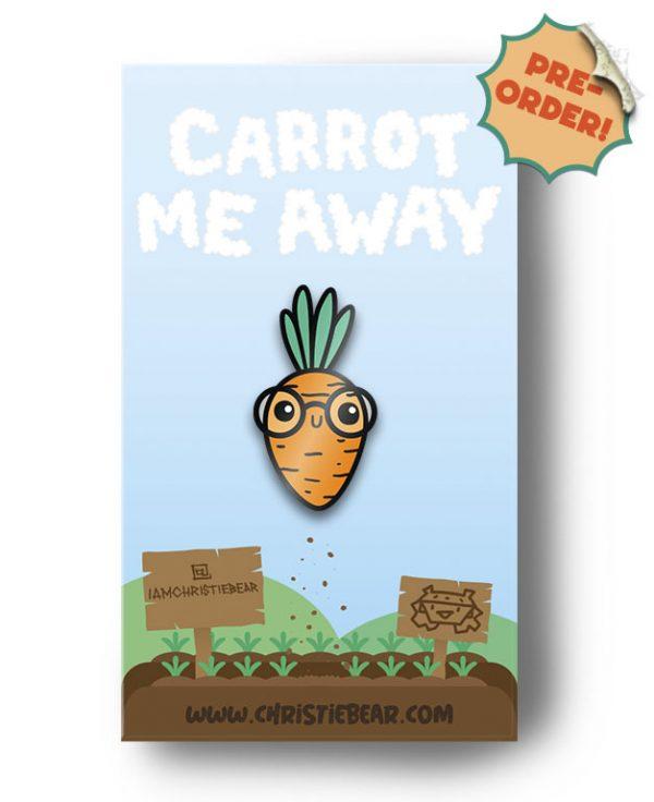 Carrot Me Away Enamel Pin by ChristieBear